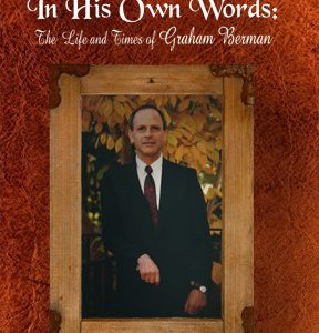 In His Own Words: The Life And Times Of Graham Berman