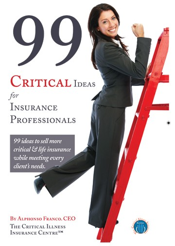 99 Critical Ideas for Insurance Professionals
