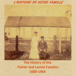 The History Of The Poirier And Lavoie Families