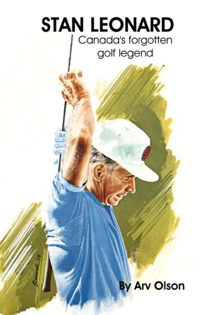 Stan Leonard Canadas forgotten golf legend