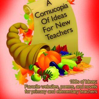 A Cornucopia of Ideas For New Teachers