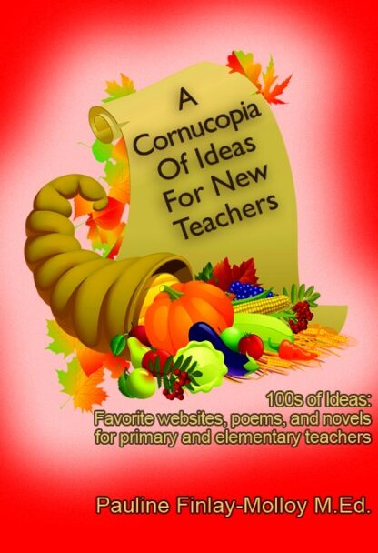 A Cornucopia of Ideas For New Teachers