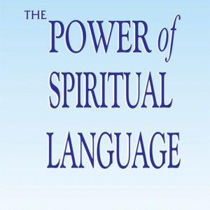 The Power of Spiritual Language