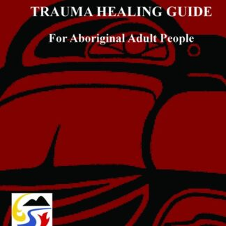Trauma Healing Guide for Aboriginal Adults