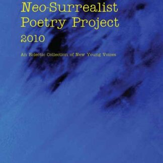 The Neo Surrealist Poetry Project 2010