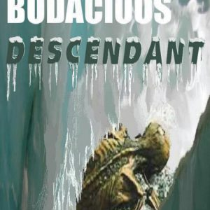 The Bodacious Descendant