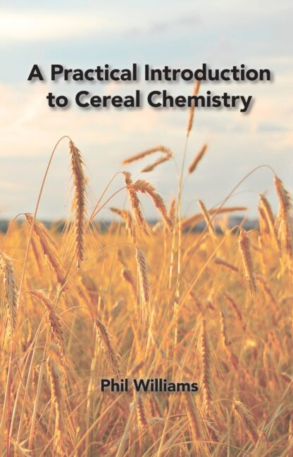 A Practical Introduction to Cereal Chemistry
