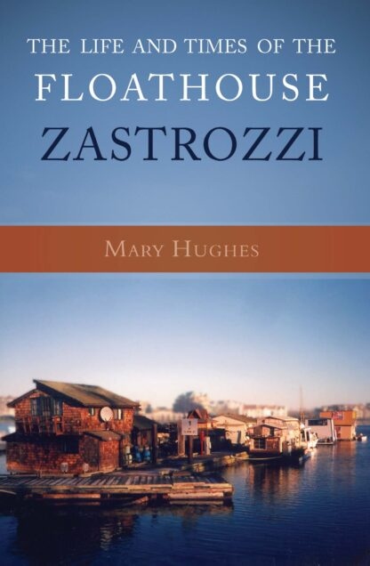 The Life and Times of the Floathouse Zastrozzi