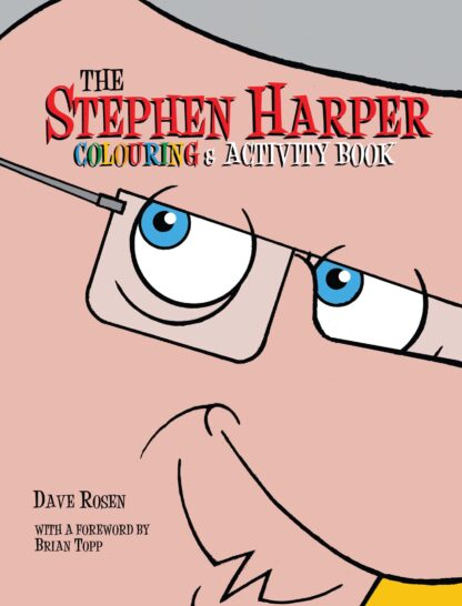 The Stephen Harper Colouring and Activity Book