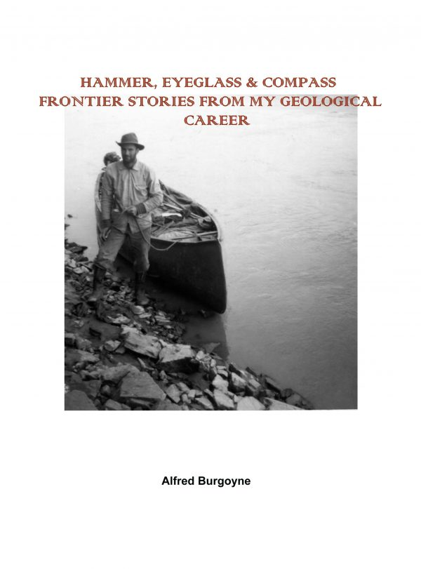 HAMMER, EYEGLASS & COMPASS FRONTIER STORIES FROM MY GEOLOGICAL CAREER