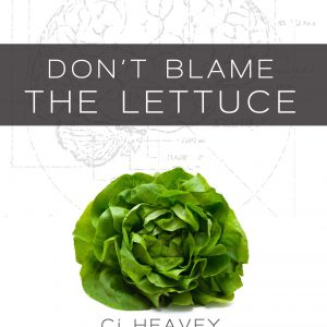 Don't Blame the Lettuce