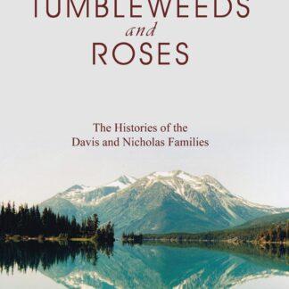 TUMBLEWEEDS and ROSES