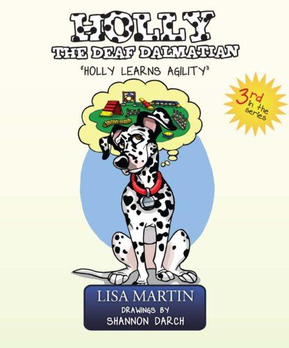 Holly the Deaf Dalmatian, Holly Learns Agility