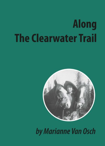 Along The Clearwater Trail