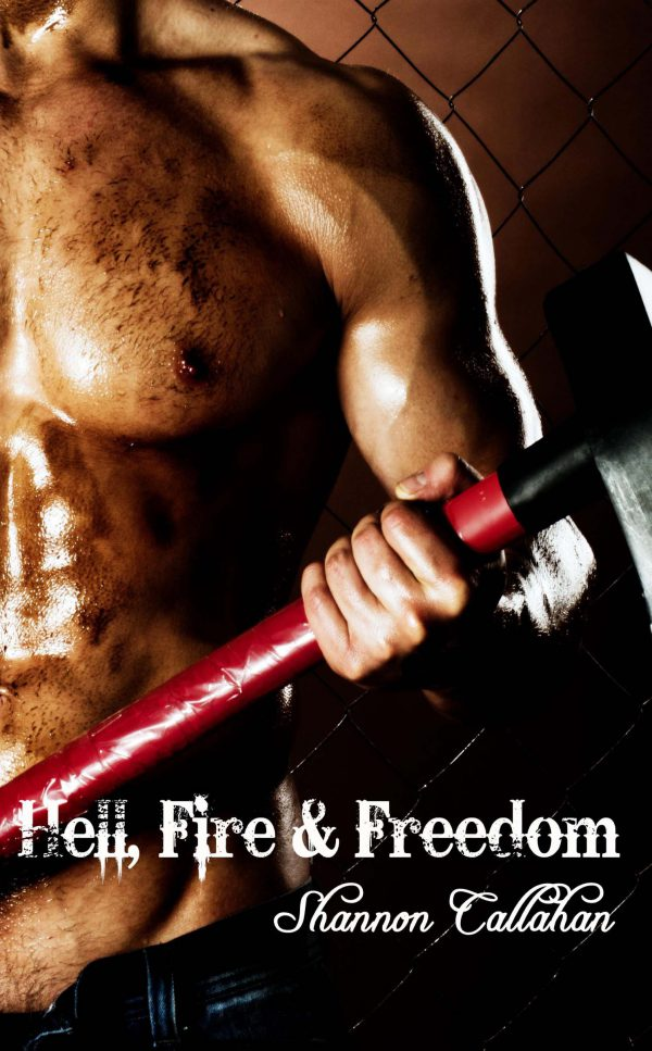 Hell, Fire & Freedom