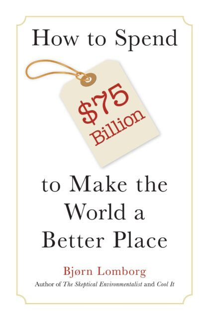 How to spend $75B to make the world a better place