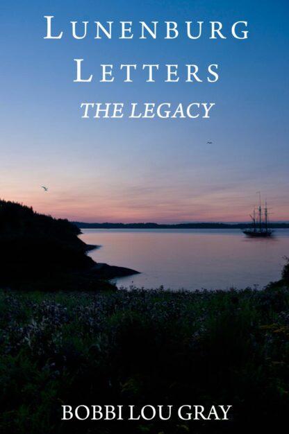 Lunenburg Letters The Legacy