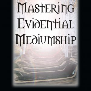 Mastering Evidential Mediumship