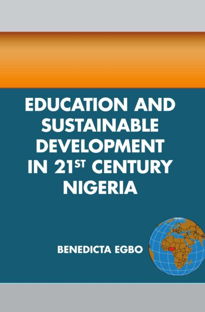 EDUCATION AND SUSTAINABLE DEVELOPMENT IN 21ST CENTURY NIGERIA