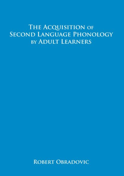 The Acquisition of Second Language Phonology by Adult Learners